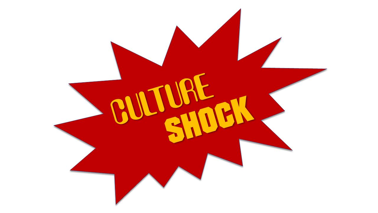 Culture. Shock.